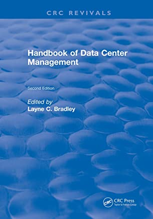 Handbook of Data Center Management: Second Edition (CRC Press Revivals) (English Edition)