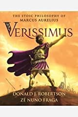 Verissimus: The Stoic Philosophy of Marcus Aurelius Kindle Edition