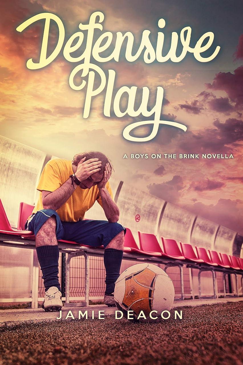 死ぬ思い出させる取り替えるDefensive Play (Boys on the Brink Book 105) (English Edition)
