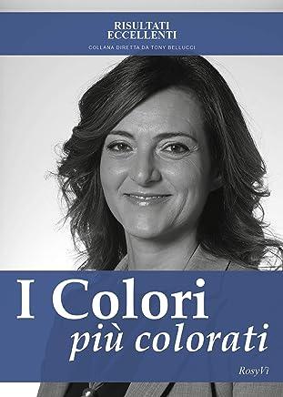 I colori più colorati - Come ritrovare la serenità in una vita in bianco e nero
