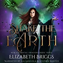 Shake the Earth: A Reverse Harem Dragon Fantasy: Her Elemental Dragons, Book 3