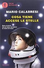 Scaricare Libri Cosa tiene accese le stelle. Storie di italiani che non hanno mai smesso di credere nel futuro PDF