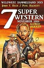 7 Super Western November 2019: Wildwest Sammelband 7013 (German Edition)