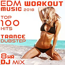 EDM Workout Music 2018 Top 100 Hits Trance Dubstep 8 Hr DJ Mix