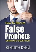 Discern False Prophets: Unmasking Deception
