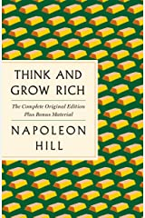 Think and Grow Rich: The Complete Original Edition Plus Bonus Material: (A GPS Guide to Life) (GPS Guides to Life) Kindle Edition