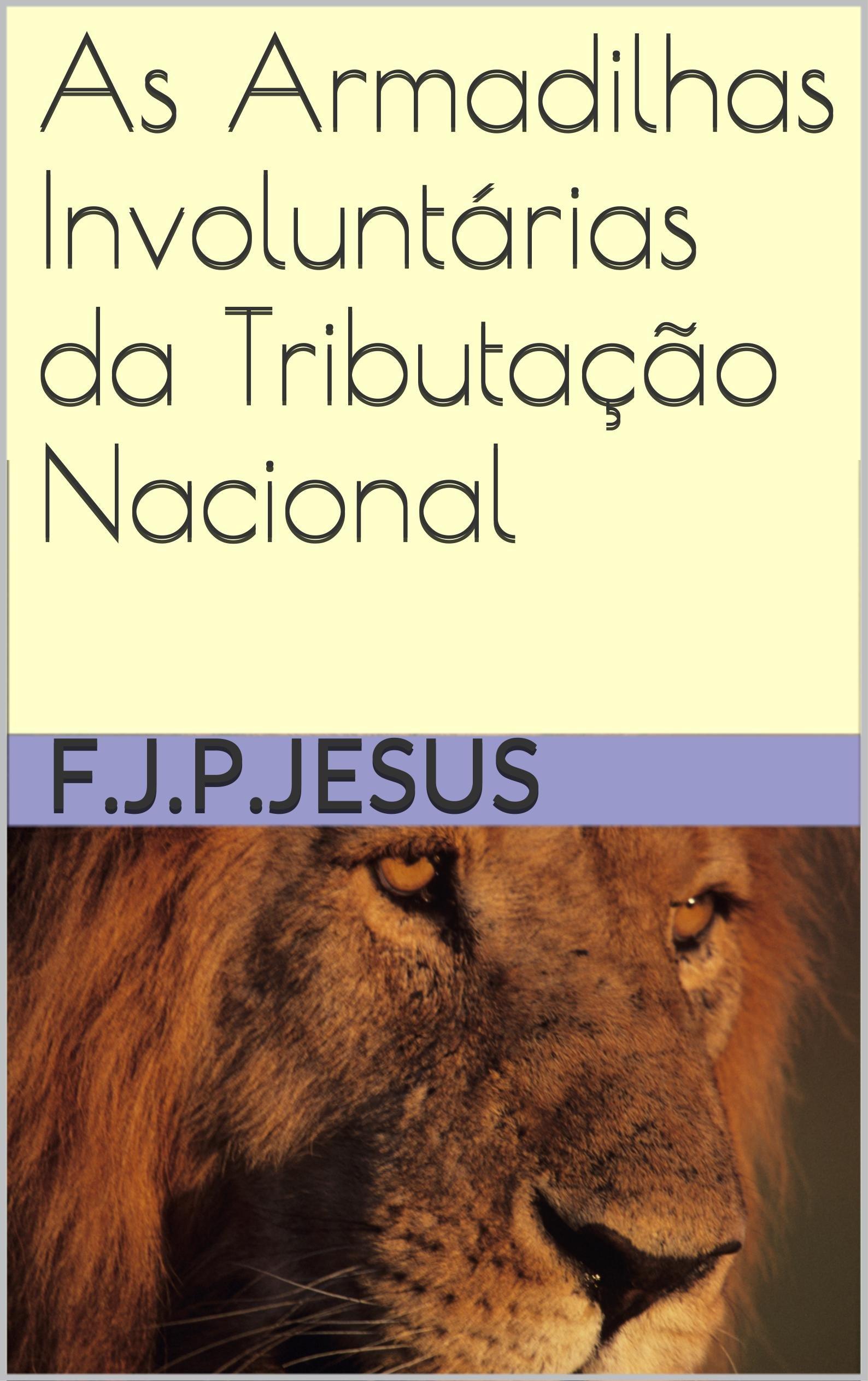 As Armadilhas Involuntárias da Tributação Nacional (Portuguese Edition)