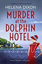 Murder at the Dolphin Hotel: A gripping cozy historical mystery (A Miss Underhay Mystery) (English Edition)
