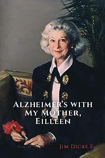 Alzheimer's With My Mother, Eilleen