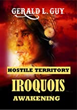 Iroquois Awakening: Classic Western Adventure (English Edition)