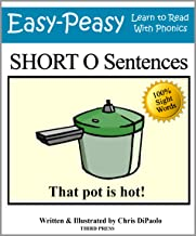 Short O Sentences: Practice Reading Phonics Vowel Sounds with 100% Sight Words (Learn to Read With Phonics Sentences Book 4) (English Edition)
