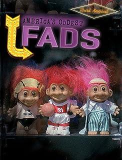 America's Oddest Fads