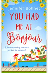 You Had Me At Bonjour: An utterly perfect uplifting romantic comedy (English Edition) Format Kindle