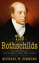The Rothschilds: The Dynasty And The Legacy