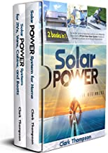 Solar Power for Beginners: 2 Books in 1 The Perfect Guide for Beginners to Easily and Efficiently Plan & Install Off-Grid ...