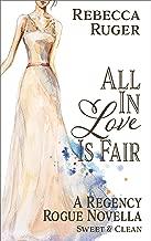 All In Love Is Fair (A Regency Rogue Novella Book 3)