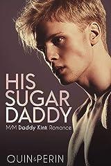 His Sugar Daddy: Gay Daddy Kink m/m Romance Kindle Edition