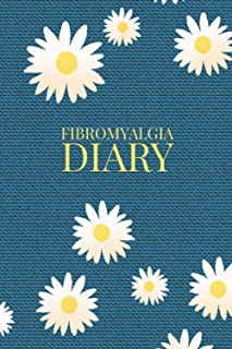 Fibromyalgia Diary: A Fibromyalgia Journal Book to Log Pain Symptoms, Food Intake, Medications also Level of Interferences...