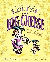 Louise the Big Cheese and the Ooh-la-la Charm School (Paula Wiseman Books)