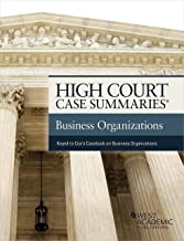 High Court Case Summaries on Business Organizations (Keyed to Cox and Eisenberg)