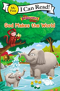 The Beginner's Bible God Makes the World (I Can Read! / The Beginner's Bible)