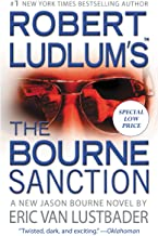 Robert Ludlum's (TM) The Bourne Sanction (Jason Bourne series Book 6)
