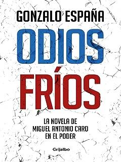 Odios fríos: La novela de Miguel Antonio Caro en el poder (Spanish Edition)