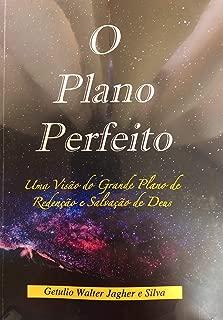 O Plano Perfeito: Uma Visão do Grande Plano de Redenção e Salvação (Portuguese Edition)