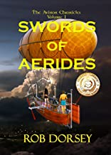 Swords of Aerides: Coming of age ona dangerous world. (The Avinon Chronicles Book 1)