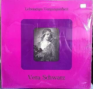 VERA SCHWARZ JULY 10 1888 AGRAM & DECEMBER 4 1964 WIEN vinyl record