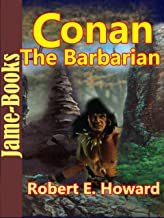 Conan The Barbarian : 20 Tales (The Hour Of the Dragon, Queen Of the Black Coast, The Shadow of the Vulture, A Witch Shall Be Born, The Tower of the Elephant, And More!): Fantasy Adventure Stories