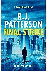 Final Strike (A Brady Hawk Novel Book 21) Kindle Edition