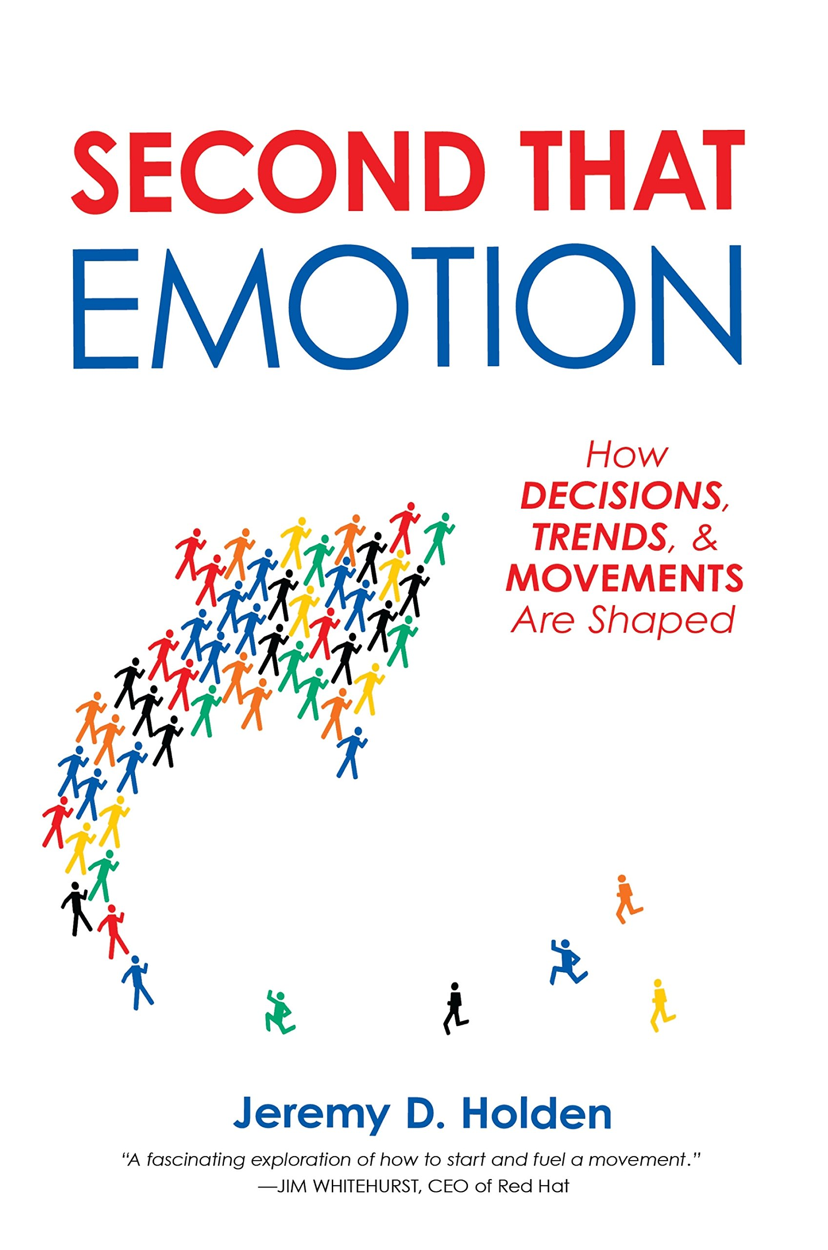 Image OfSecond That Emotion: How Decisions, Trends, & Movements Are Shaped