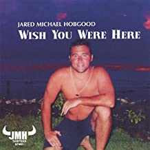 Wish You Were Here- Jmh Live in Key West