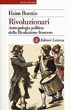 Permalink to Rivoluzionari. Antropologia politica della Rivoluzione francese PDF