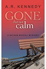Gone But Not Calm: A Nathan Miccoli mystery (The Nathan Miccoli Mystery Series Book 5) Kindle Edition