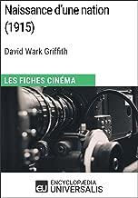 Naissance d'une nation de David Wark Griffith: Les Fiches Cinéma d'Universalis (French Edition)