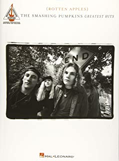 Smashing Pumpkins - Greatest Hits {Rotten Apples}: Authentic Transcriptions with Notes and Tablature