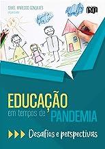 Educação em tempos de pandemia: desafios e perspectivas (Portuguese Edition)
