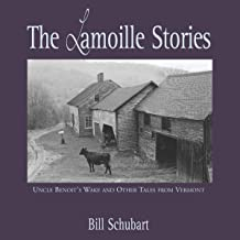 The Lamoille Stories: Uncle Benoit's Wake and Other Tales from Vermont