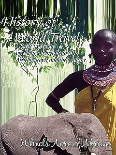 History of World Travel: Wheels Across Africa