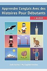 Apprendre l'Anglais avec des Histoires pour débutants.: Améliorer votre compréhension orale et écrite (English Edition) eBook Kindle