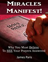 Miracles Manifest! Why You Must Believe To See Your Prayers Answered:: (You, Your PC, And The Devil, Love Cookies?!) (English Edition)