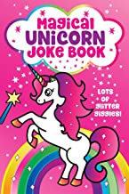 Magical Unicorn Joke Book: for Girls!  Funny Knock Knock Jokes, Silly Puns, LOL Rhyming Riddles, Magically Hilarious Jokes for Girls, Ages 5, 6, 7, 8, 9, 10, 11, & 12 Years Old