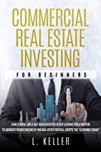 COMMERCIAL REAL ESTATE INVESTING FOR BEGINNERS: How is being like a self made investor either looking for a partner to gen...