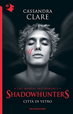 Shadowhunters - 3. Città di vetro (Shadowhunters. The Mortal Instruments (versione italiana)) (Italian Edition)