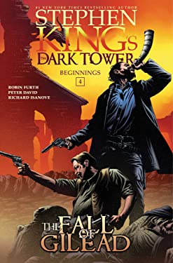 The Fall of Gilead (Stephen King's The Dark Tower: Beginnings Book 4)