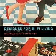 Designed for Hi-Fi Living: The Vinyl LP in Midcentury America (The MIT Press) [Idioma Inglés]