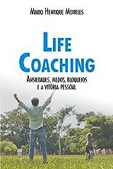 Life Coaching - Volume 2: Ansiedades, Medos, Bloqueios e a Vitória Pessoal eBook Kindle