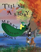 Tell me a Story Merry Morning Glory